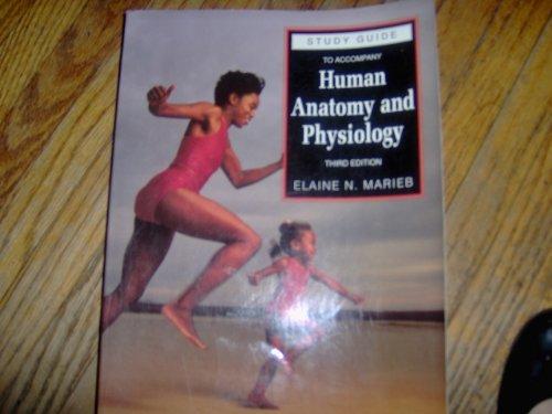 Study Guide to Accompany Human Anatomy and: Elaine Nicpon Marieb