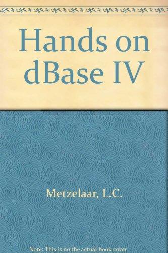 Hands-On: dBASE IV: Metzelaar, Lawrence C., Fox, Marianne B.