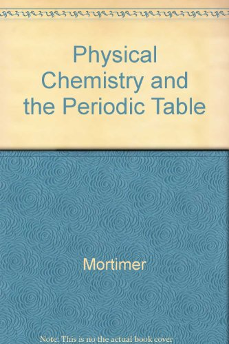 9780805345599: Physical Chemistry and the Periodic Table