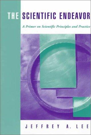 9780805345964: The Scientific Endeavor: A Primer on Scientific Principles and Practice