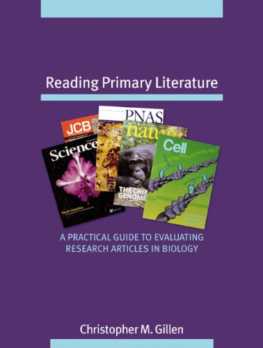 9780805345995: Reading Primary Literature: A Practical Guide to Evaluating Research Articles in Biology