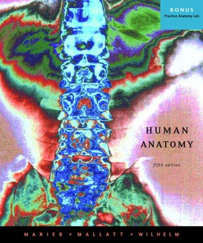 Human Anatomy 5th Ed: Elaine N. Marieb;