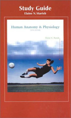 Study Guide Human Anatomy and Physiology: Marieb, Elaine N.