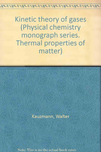 9780805352313: Kinetic theory of gases (Physical chemistry monograph series. Thermal properties of matter)