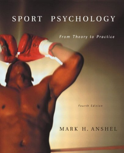 Sport Psychology: From Theory to Practice (4th: Mark H. Anshel