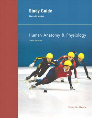 Study Guide: Human Anatomy & Physiology: Elaine Nicpon Marieb