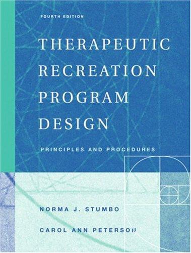 9780805354973: Therapeutic Recreation Program Design: Principles and Procedures (4th Edition)