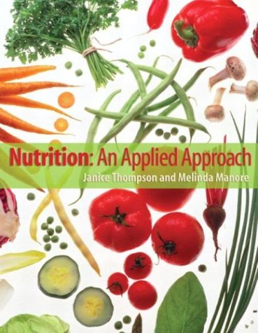 Nutrition: An Applied Approach: Thompson, Janice; Manore, Melinda
