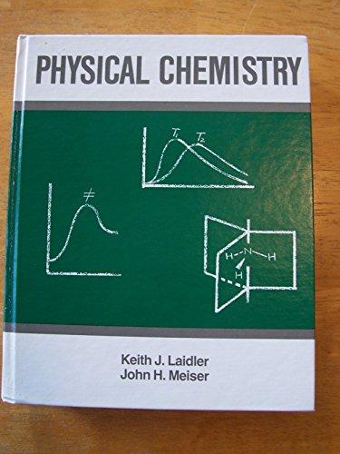 Physical Chemistry: Keith J. Laidler,