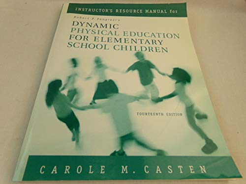 9780805356984: Instructor's Resource Manual for Robert P. Pangrazi's Dynamic Physical Education for Elementary School Children