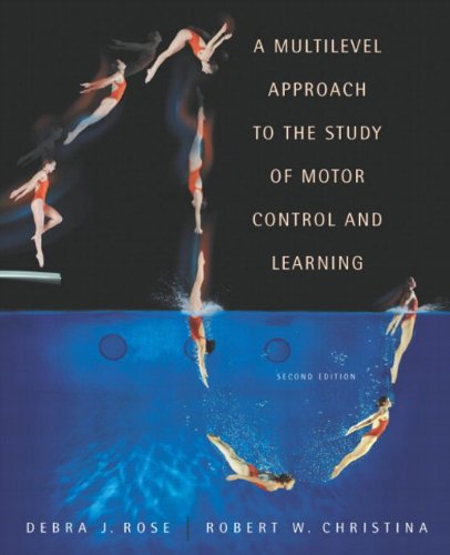 9780805360318: A Multilevel Approach to the Study of Motor Control and Learning (2nd Edition)