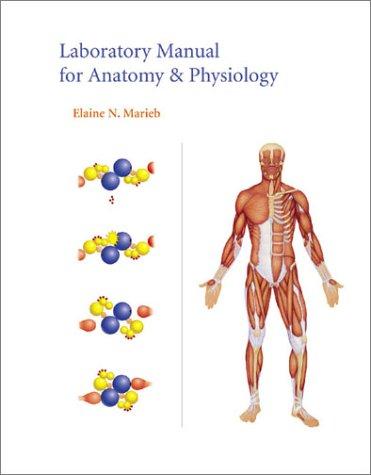 Laboratory Manual for Anatomy & Physiology: Elaine N. Marieb