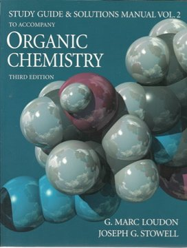 Organic Chemistry: Study Guide and Solutions Manual,: Marc Loudon, Joseph