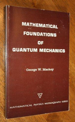 9780805367010: Mathematical Foundations of Quantum Mechanics