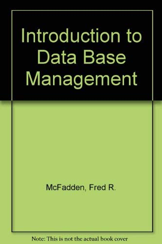 Introduction to Data Base Management: McFadden, Fred R.,