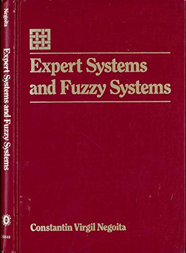 Expert Systems and Fuzzy Systems: Constantin Virgil Negoita