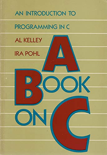 A Book on C : An Introduction: Ira Pohl; Al