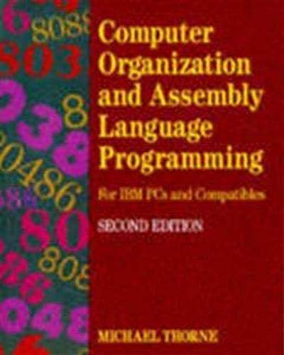 Computer Organization and Assembly Language Programming : Michael Thorne