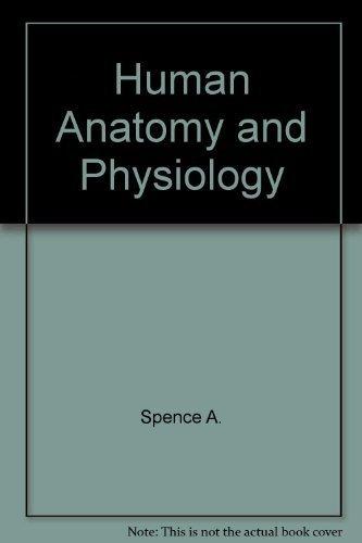 Human Anatomy and Physiology: Mason, E., Spence,
