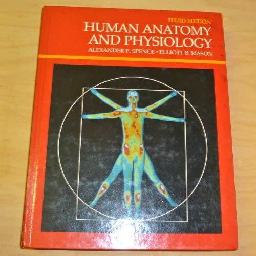 Human Anatomy and Physiology (The Benjamin/Cummings series: Alexander P. Spence,