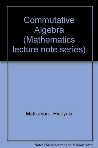 9780805370263: Commutative Algebra