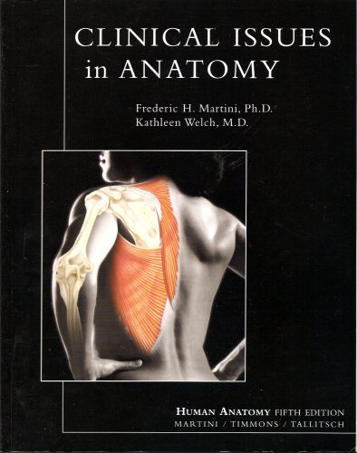 Clinical Issues in Anatomy: Frederic Martini