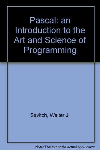 9780805374506: Pascal: an Introduction to the Art and Science of Programming (The Benjamin/Cummings series in structured programming)