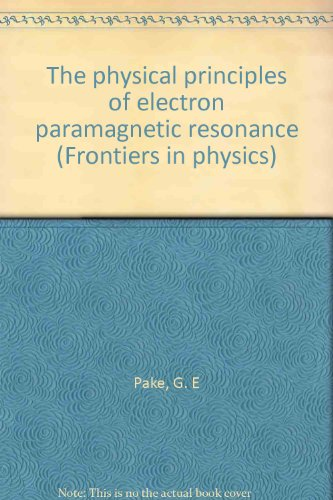 The Physical Principles of Electron Paramagnetic Resonance. Second Edition (Frontiers in Physics): ...
