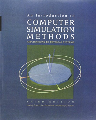 9780805377583: An Introduction to Computer Simulation Methods: Applications to Physical Systems (3rd Edition)