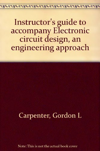 9780805378610 instructor\u0027s guide to accompany electronic circuit9780805378610 instructor\u0027s guide to accompany electronic circuit design, an engineering approach