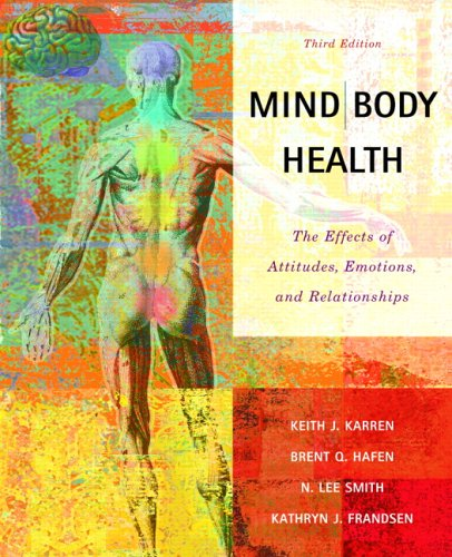 Mind/Body Health: The Effects of Attitudes, Emotions: Keith J. Karren,