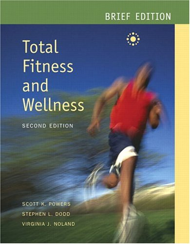 9780805379488: Total Fitness and Wellness Brief Edition with Behavior Change Log Book and Wellness Journal (2nd Edition) (Powers/Dodd Series)