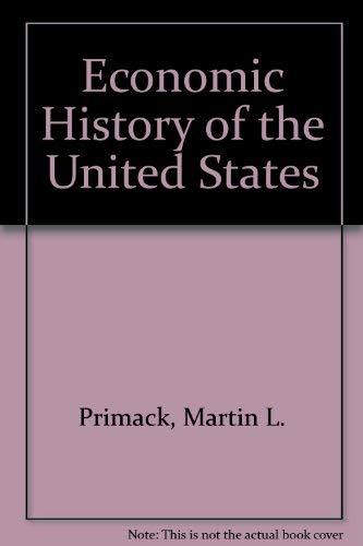 Economic History of the United States: Primack, Martin L.