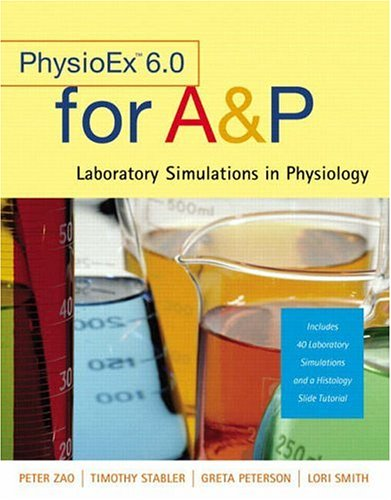 9780805380606: PhysioEx (TM) 6.0 for A&P: Laboratory Simulations in Physiology