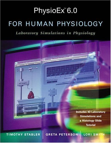 9780805380613: PhysioEx(TM) 6.0 for Human Physiology: Laboratory Simulations in Physiology