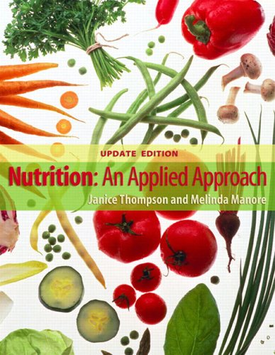 Nutrition: An Applied Approach, MyPyramid Edition (MyNutritionLab: Janice Thompson, Melinda