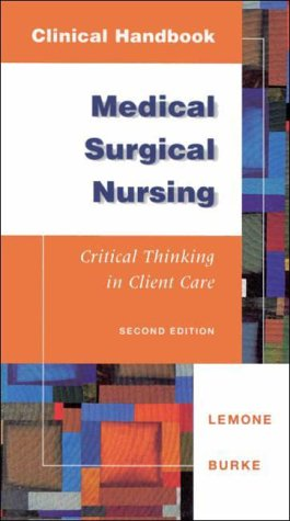 9780805381269: Clinical Handbook: Medical Surgical Nursing : Critical Thinking in Client Care