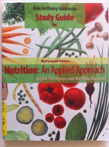 9780805381757: Nutrition: An Applied Approach - Study Guide (MyPyramid Edition)
