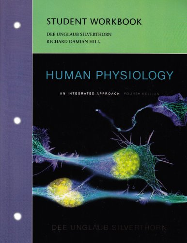 Student Workbook for Human Physiology: An Integrated: Dee Silverthorn, Richard