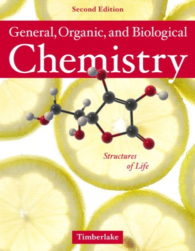 General, Organic and Biological Chemistry: Structures of: Karen C. Timberlake