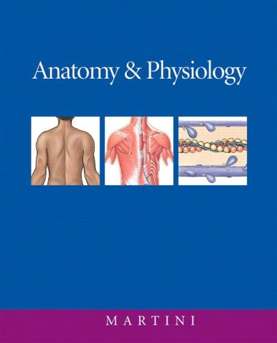 Anatomy & Physiology with IP 9-System Suite: Frederic H. Martini