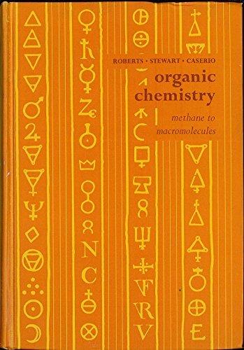 Organic Chemistry: Methane to Macromolecules: J. D. Roberts,