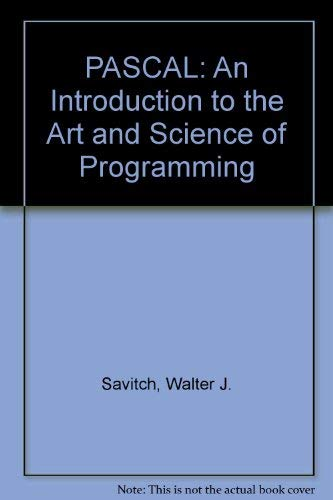 9780805383706: PASCAL: An Introduction to the Art and Science of Programming