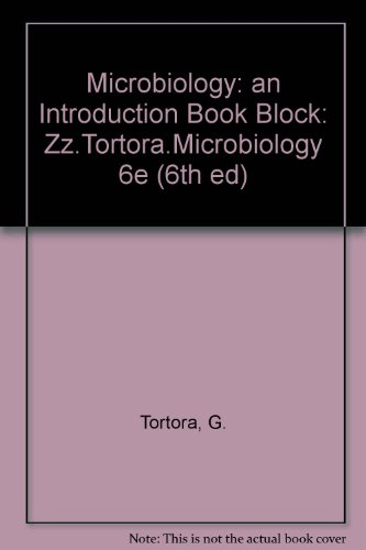 Microbiology: An Introduction (6th ed): Gerard J. Tortora,