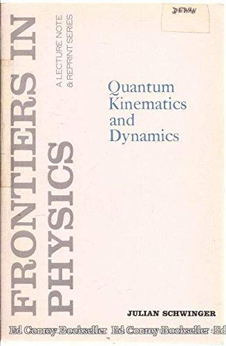 9780805385113: Quantum Kinematics and Dynamics (Frontiers in Physics)