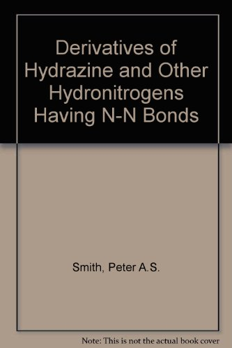 9780805389029: Derivatives of Hydrazine and Other Hydronitrogens Having N-N Bonds