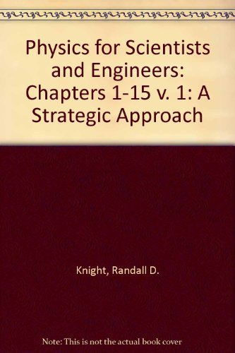 9780805390087: Physics for Scientists and Engineers: A Strategic Approach, Volume 1 (chs. 1-15): Chapters 1-15 v. 1