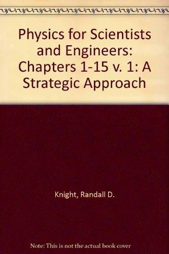 9780805390087: Physics Sci & Engnr: Strat Apprch Vl1 Ch1-15 (Chapters 1-15 v. 1)