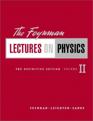 The Feynman Lectures on Physics, The Definitive Edition Volume 2 (2nd Edition) (0805390472) by Matthew Sands; Richard P. Feynman; Robert B. Leighton