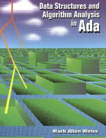 Data Structures and Algorithm Analysis in Ada: Weiss, Mark Allen